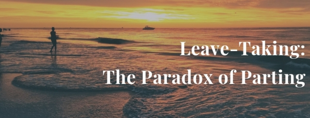 Leave-Taking_ The Paradox of Parting (1).jpg